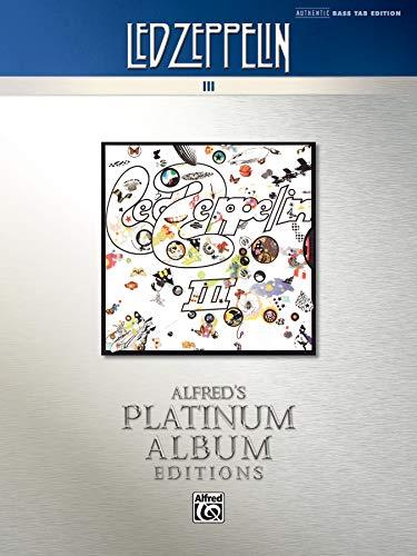 9780739095638: Led Zeppelin -- III Platinum Bass Guitar: Authentic Bass TAB (Alfred's Platinum Album Editions)