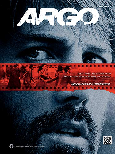 9780739095904: Argo -- Sheet Music Selections from the Original Motion Picture Soundtrack: Piano Solos