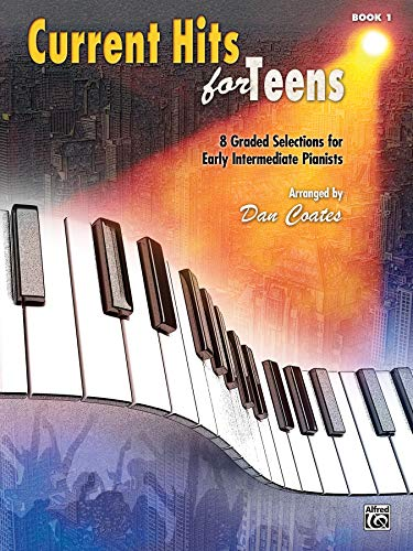 9780739096086: Current Hits for Teens, Bk 1: 8 Graded Selections for Early Intermediate Pianists