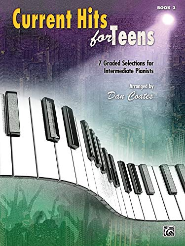 9780739096093: Current Hits for Teens, Bk 2: 7 Graded Selections for Intermediate Pianists