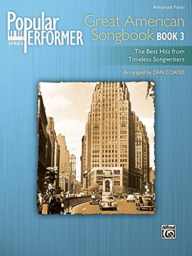 9780739096642: Popular Performer -- Great American Songbook, Bk 3: The Best Hits from Timeless Songwriters (Popular Performer Series)