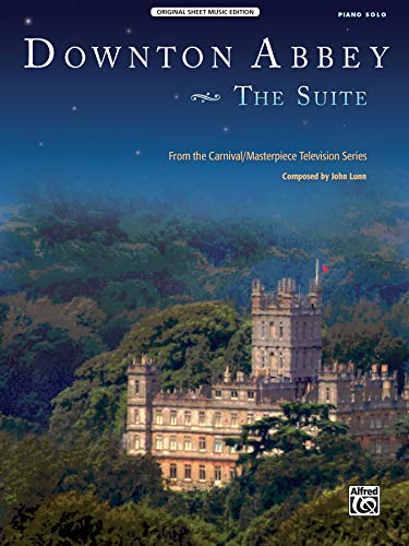 Downton Abbey -- The Suite: From the: Lunn, John