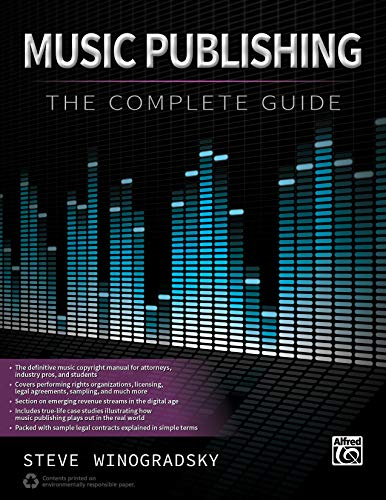 Music Publishing: The Complete Guide (Paperback): Steve Winogradsky