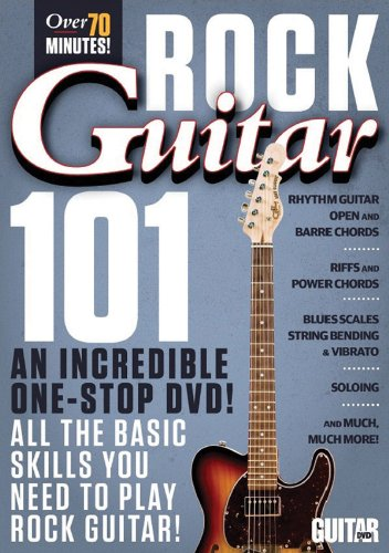 Guitar World -- Rock Guitar 101: An: Andy Aledort