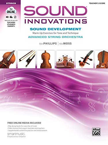 Sound Innovations for String Orchestra -- Sound Development (Advanced): Warm-up Exercises for Tone ...