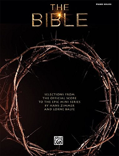 9780739098943: The Bible: Selections from the Official Score to the Epic Mini Series: Piano / Vocal