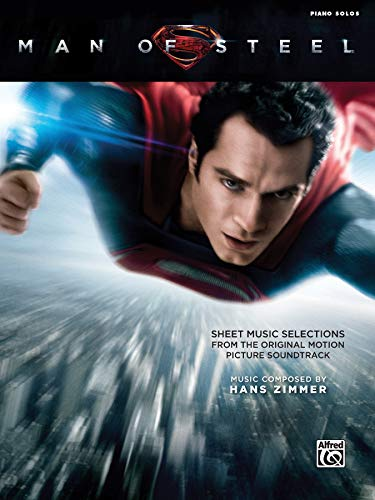9780739099193: Man of Steel -- Sheet Music Selections from the Original Motion Picture Soundtrack: Piano Solos
