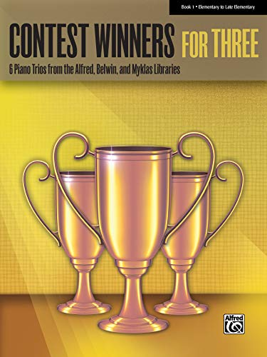 9780739099278: Contest Winners for Three, Bk 1: 6 Piano Trios from the Alfred, Belwin, and Myklas Libraries