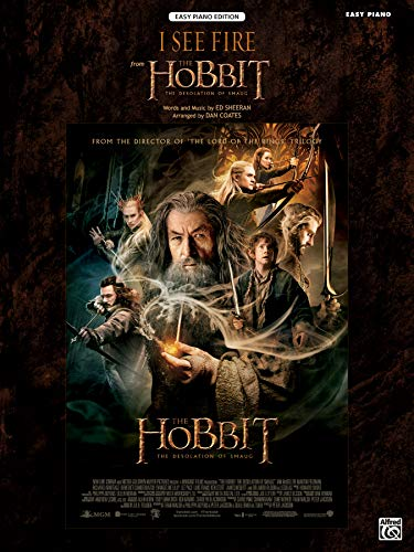 9780739099483: I See Fire (from the Hobbit -- The Desolation of Smaug): Easy Piano, Sheet