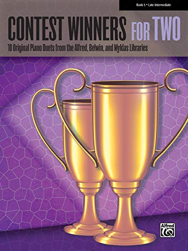 Contest Winners For Two Book 5 - Late Intermediate -10 Original Piano Duets from the Alfred, Belwin...