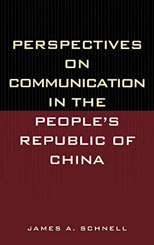 Perspectives on Communication in the People's Republic of China: James A. Schnell
