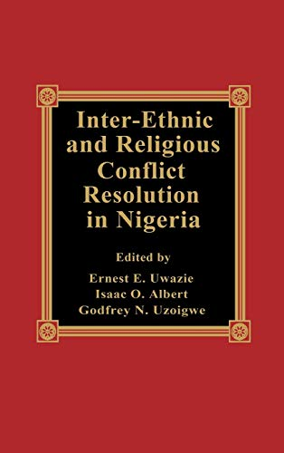 9780739100332: Inter-Ethnic and Religious Conflict Resolution in Nigeria