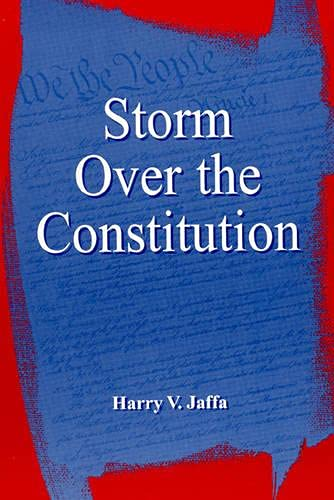 Storm Over the Constitution (0739100408) by Harry V. Jaffa