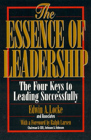 9780739100547: The Essence of Leadership: The Four Keys to Leading Successfully