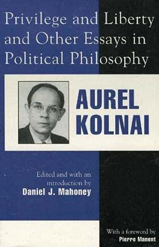9780739100769: Privilege and Liberty and Other Essays in Political Philosophy