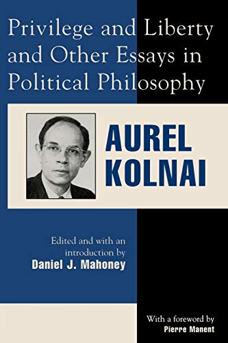 9780739100776: Privilege and Liberty and Other Essays in Political Philosophy (Applications of Political Theory)