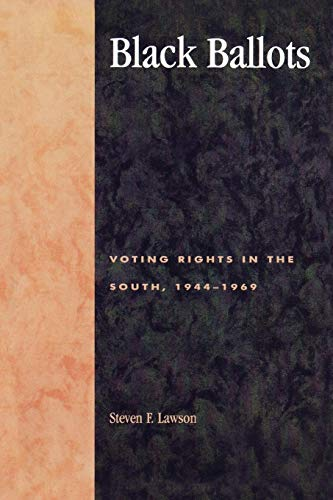 9780739100875: Black Ballots: Voting Rights in the South, 1944-1969