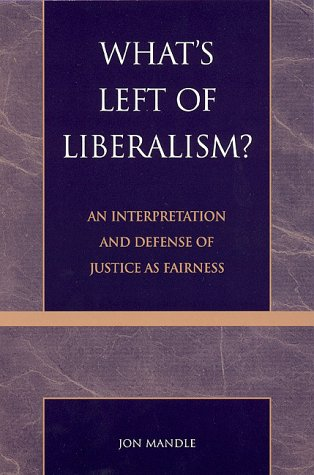 9780739101032: What's Left of Liberalism?: An Interpretation and Defense of Justice as Fairness