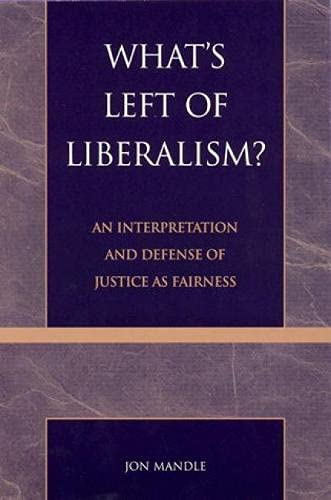 9780739101049: What's Left of Liberalism?: An Interpretation and Defense of Justice as Fairness