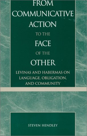 9780739101407: From Communicative Action to the Face of the Other