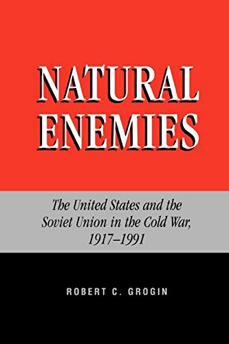 9780739101605: Natural Enemies: The United States and the Soviet Union in the Cold War 1917-1991