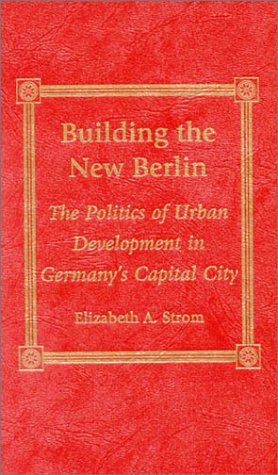 9780739101629: Building the New Berlin