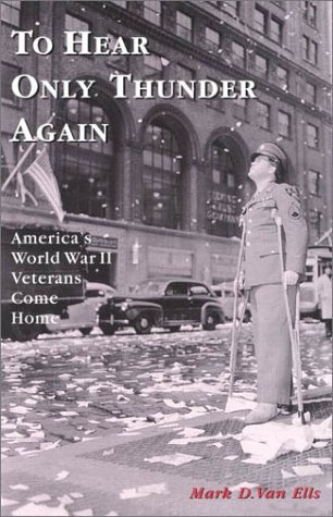9780739102442: To Hear Only Thunder Again : America's World War II Veterans Come Home