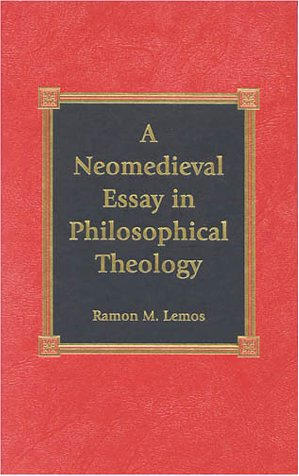 9780739102503: A Neomedieval Essay in Philosophical Theology