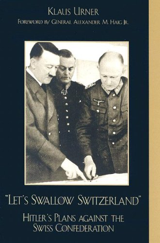 9780739102558: Let's Swallow Switzerland: Hitler's Plans against the Swiss Confederation
