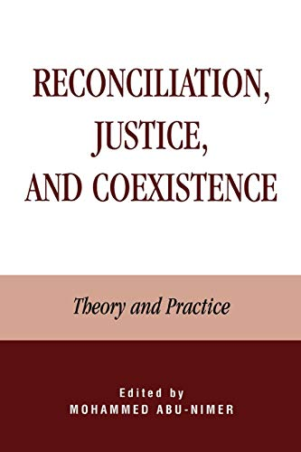 9780739102688: Reconciliation, Justice, and Coexistence: Theory and Practice