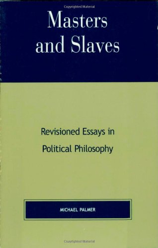 9780739102770: Masters and Slaves: Revisioned Essays in Political Philosophy