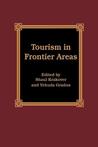 Tourism in Frontier Areas: Editor-Shaul Krakover; Editor-Yehuda