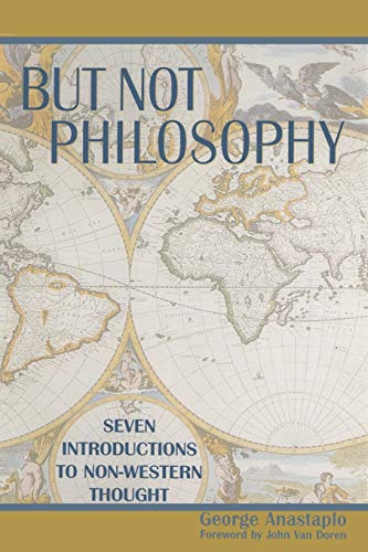 9780739102909: But Not Philosophy: Seven Introductions to Non-Western Thought