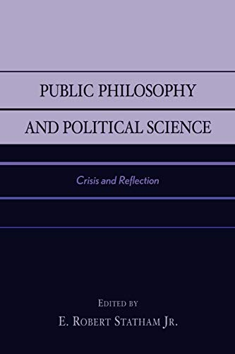 Public Philosophy and Political Science: E. Robert Statham