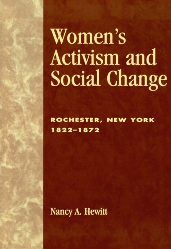 9780739102978: Women's Activism and Social Change: Rochester, New York 1822-1872