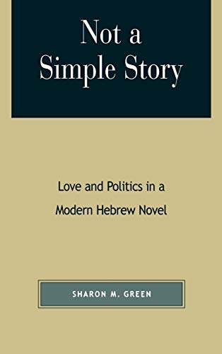 9780739102985: Not a Simple Story: Love and Politics in a Modern Hebrew Novel