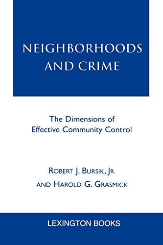 9780739103029: Neighborhoods and Crime: The Dimensions of Effective Community Control