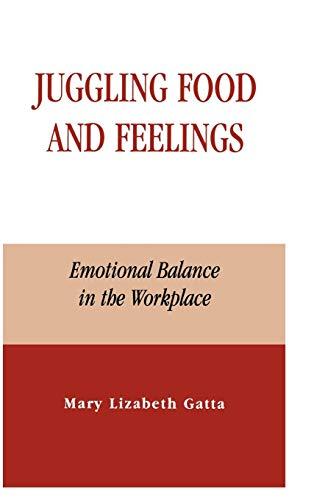 Juggling Food and Feelings: Gatta, Mary Lizabeth