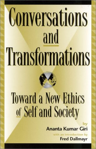 9780739103210: Conversations and Transformations: Toward a New Ethics of Self and Society (Global Encounters: Studies in Comparative Political Theory)