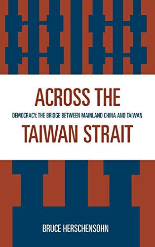 Across the Taiwan Strait: Bruce Herschensohn (editor),