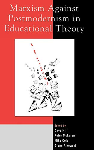 9780739103456: Marxism Against Postmodernism in Educational Theory