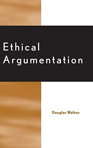 9780739103494: Ethical Argumentation