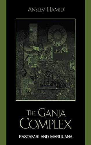 The Ganja Complex: Rastafari and Marijuana (Hardback): Ansley Hamid