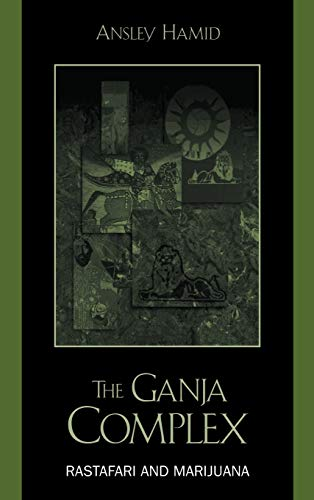 9780739103609: The Ganja Complex: Rastafari and Marijuana