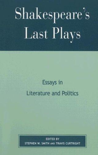 9780739103616: Shakespeare's Last Plays: Essays in Literature and Politics