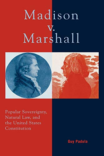 9780739103630: Madison v. Marshall: Popular Sovereignty, Natural Law, and the United States Constitution