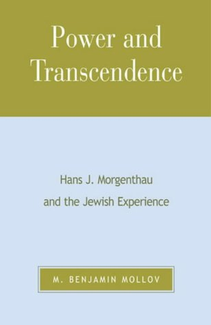 9780739103746: Power and Transcendence: Hans J. Morgenthau and the Jewish Experience