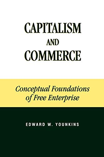 9780739103814: Capitalism and Commerce: Conceptual Foundations of Free Enterprise