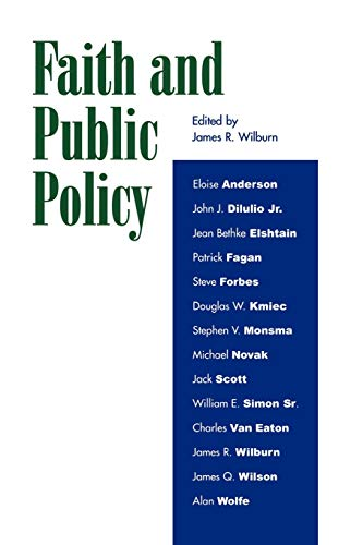 Faith and Public Policy: Wilburn, James R., Edited By
