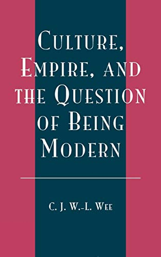 9780739103883: Culture, Empire, and the Question of Being Modern